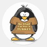 So glad I'm not a Turkey Penguin Classic Round Sticker