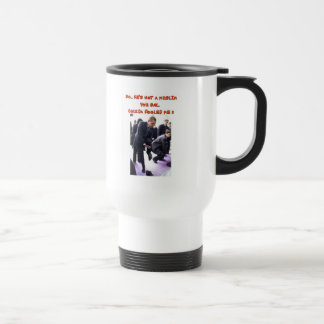SO HE'S NOT A MUSLIM STAINLESS STEEL TRAVEL MUG