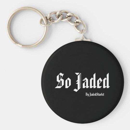 So Jaded, By JadedStarlet Keychain