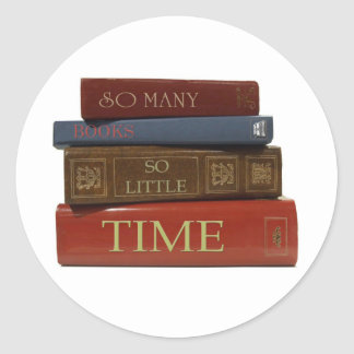 So Many Books So Little Time Round Sticker