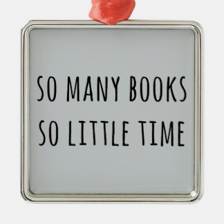 So Many Books So Little Time Silver-Colored Square Decoration