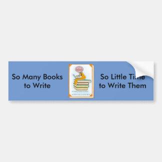 So Many Books to Write Bumper Sticker