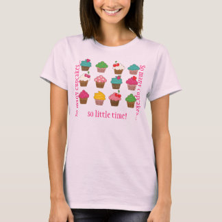 So many cupcakes... T-Shirt