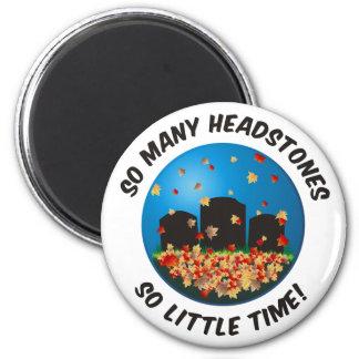 So Many Headstones... 6 Cm Round Magnet