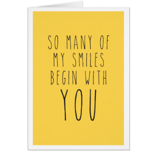 So many of my smiles begin with you card