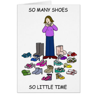 So many shoes, so little time! greeting card