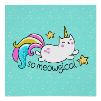So Meowgical Cute Unicorn kitty glitter sparkles Poster