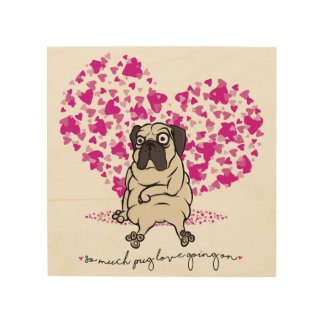 So Much Pug Love Going On Grumpy Pug Valentine Wood Wall Art