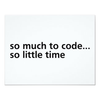 So Much To Code... 11 Cm X 14 Cm Invitation Card