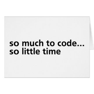 So Much To Code... Greeting Card