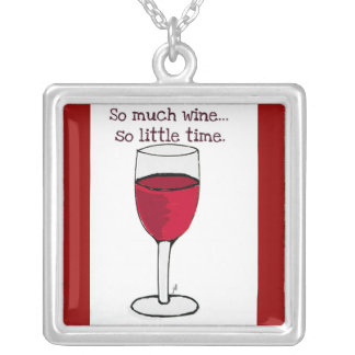 """""""SO MUCH WINE, SO LITTLE TIME"""" RED WINE PRINT SQUARE PENDANT NECKLACE"""