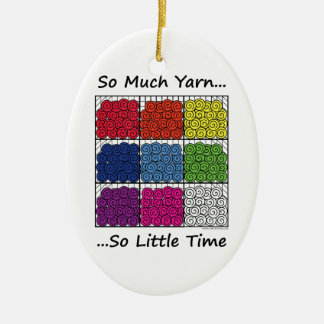So Much Yarn, So Little Time Christmas Ornament