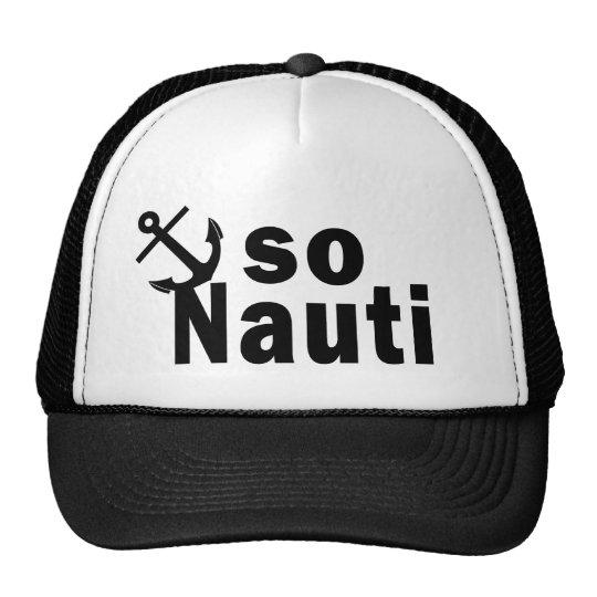So Nauti - Funny Boating Cap