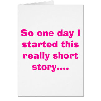 So one day I started this really short story.... Note Card