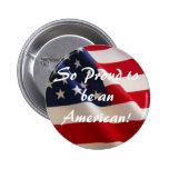 So Proud to be an American! Pinback Button