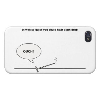 So Quiet You Could Hear a Pin Drop, Ouch! Funny iPhone 4 Cover