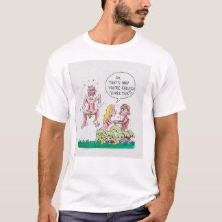 So tat's why thy call you erectus T-Shirt