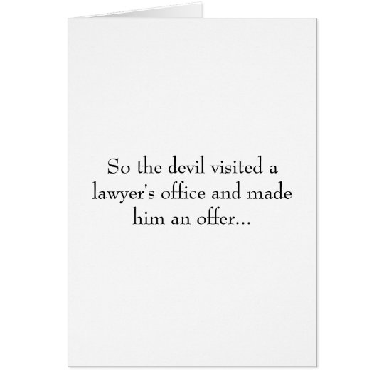 So the devil visited a lawyer's office and made... card