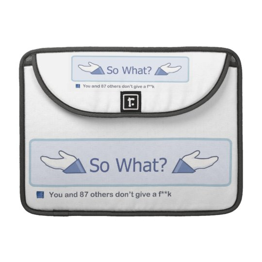 So What? (Facebook Button) Sleeve For MacBook Pro