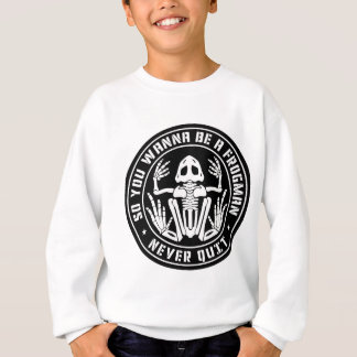 "So You Wanna Be A Frogman ""Never Quit"" Patch Sweatshirt"