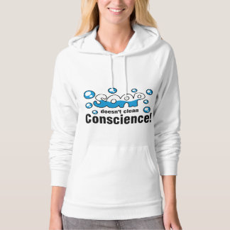 Soap Doesn't Clean Conscience! Women's Hoodie