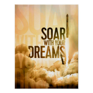 """""""Soar With Your Dreams"""" Rocket Poster"""