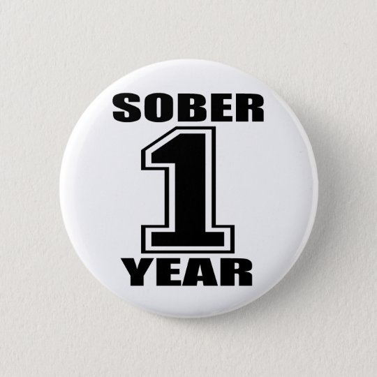 Sober 1 Year Black on White 6 Cm Round Badge