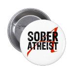 Sober Atheist 6 Cm Round Badge
