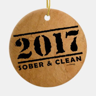 Sober & Clean 2017 (recovery gifts/addiction free) Round Ceramic Decoration