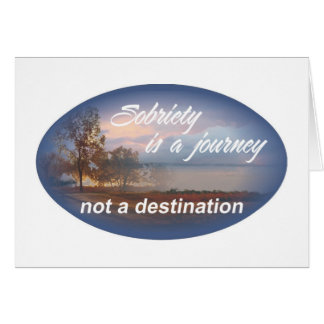 sobriety is a journey 10 greeting card
