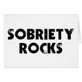 Sobriety Rocks Greeting Card