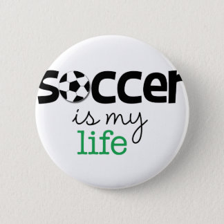 Soccer Is My Life 6 Cm Round Badge