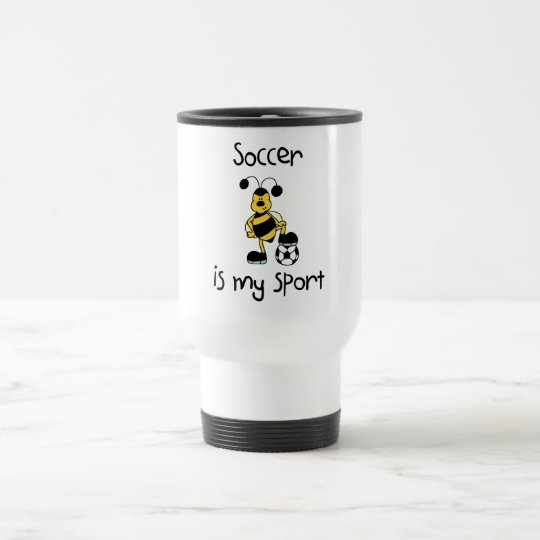 Soccer Is My Sport T-shirts and Gifts Travel Mug