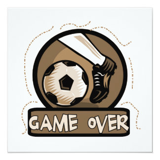 Soccer Kick Game Over Tshirts and Gifts Custom Invitations