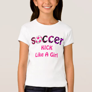 Soccer KICK Like A Girl Shirt