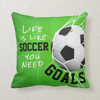 Soccer Like Life, You Need Goals Cushion