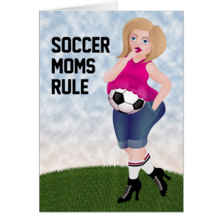 Soccer Moms Rule - funny card