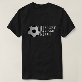 Soccer My Sport My Game My Life T-Shirt