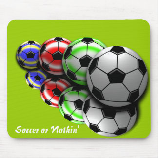 Soccer or nothin Mousepad