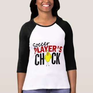 Soccer Player s Chick T-shirts