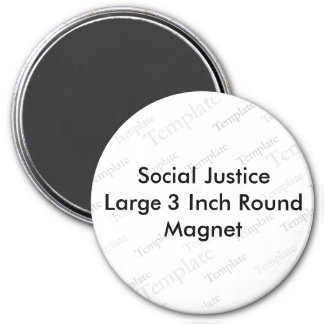 Social Justice Large 3 Inch Round Magnet