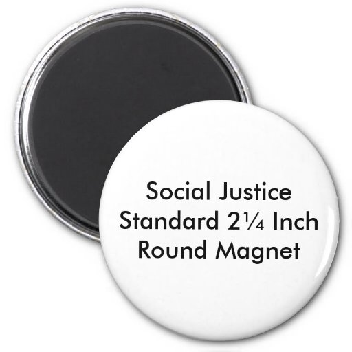 Social Justice Standard 2¼ Inch Round Magnet