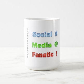 Social Media Fanatic Happy Birthday Coffee Mug