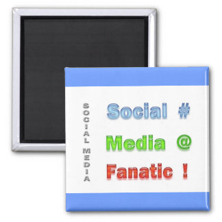 Social Media Fanatic Magnet