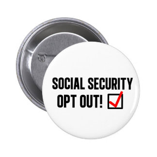 Social Security Opt Out! Pins