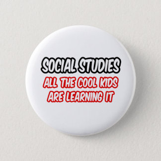 Social Studies...All The Cool Kids Are Learning It 6 Cm Round Badge