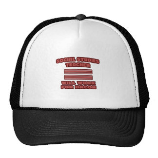 Social Studies Teacher .. Will Work For Bacon Trucker Hat