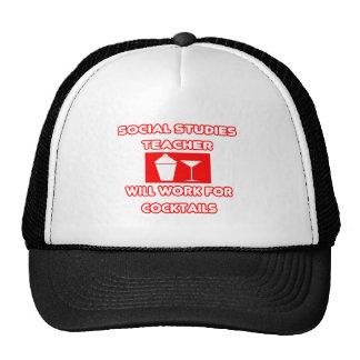 Social Studies Teacher...Will Work For Cocktails Trucker Hats