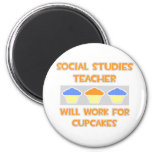 Social Studies Teacher... Will Work For Cupcakes Fridge Magnet