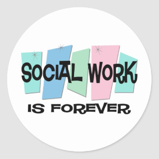 Social Work Is Forever Round Stickers